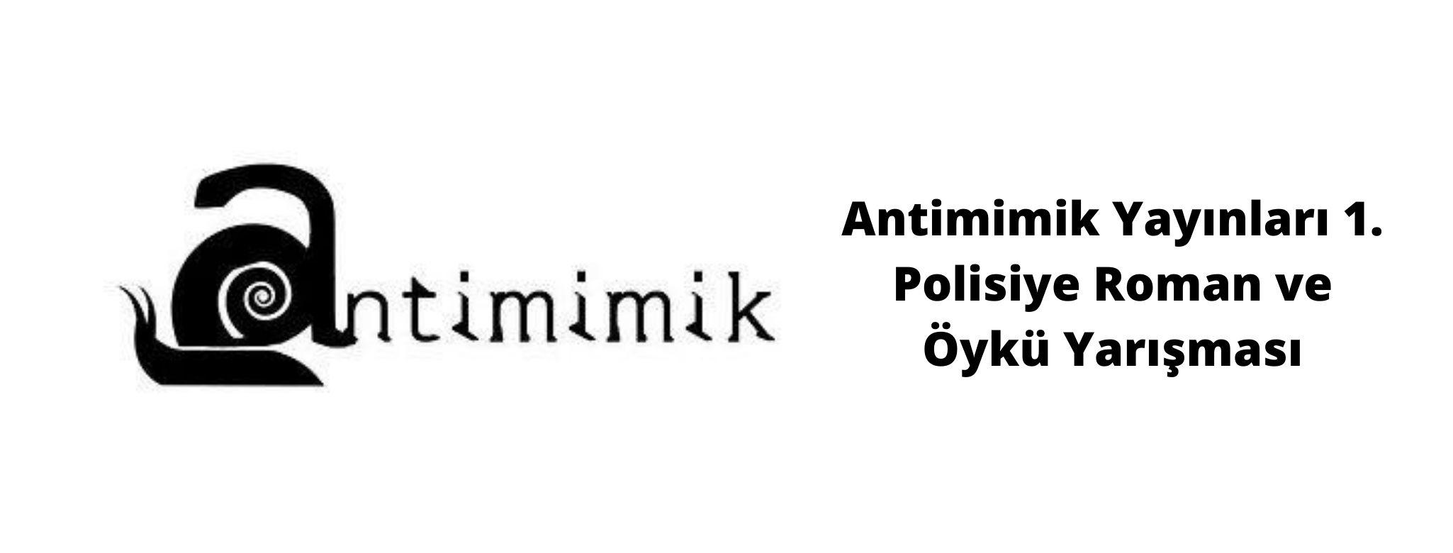 Antimimik Yayınları 1. Polisiye Roman ve Öykü Yarışması